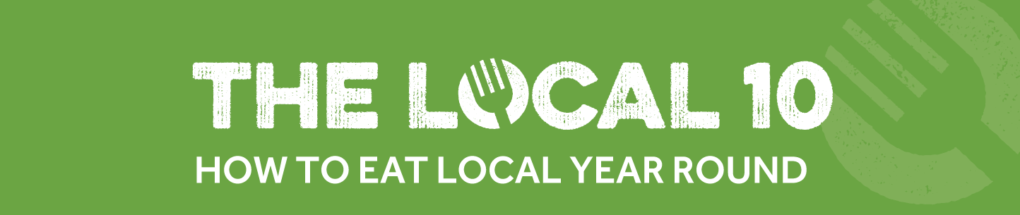 Text: The Local 10, How to eat local year round